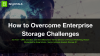 [Panel] How to Overcome Enterprise Storage Challenges