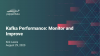 Kafka Performance: Best Practices for Monitoring and Improving
