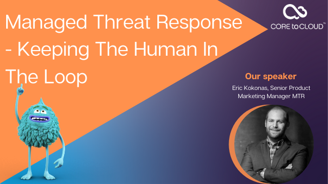 Managed Threat Response - Keeping The Human In The Loop