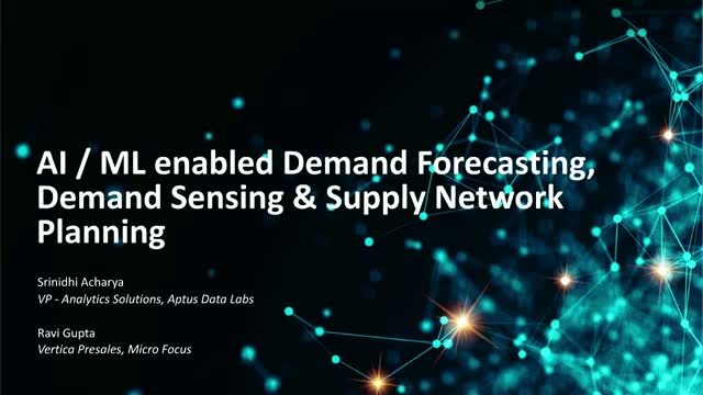 AI / ML enabled Demand Forecasting, Demand Sensing & Supply Network Planning