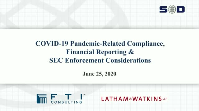 COVID-19 Pandemic-Related Compliance, Fin. Reporting & SEC Enf. Considerations