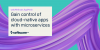 Demo: Gain Control of Cloud-Native Apps with Microservices