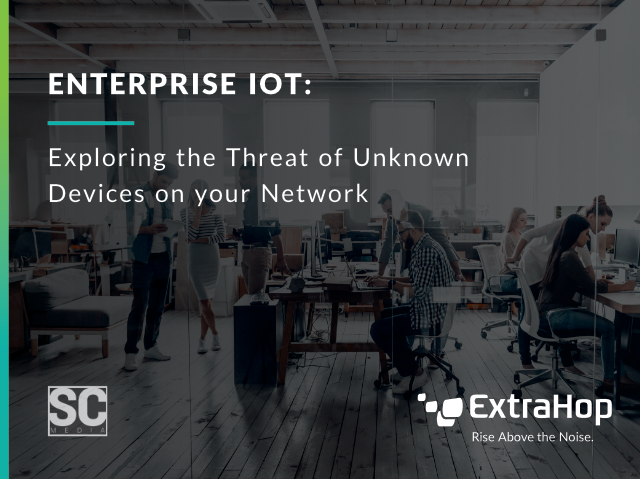 Enterprise IoT: Exploring the Threat of Unknown Devices on your Network