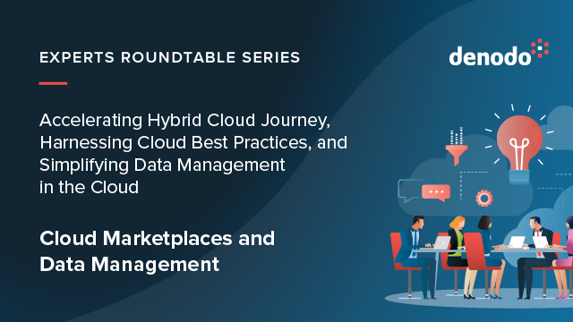 Experts Roundtable Series: Cloud Marketplaces and Data Management  (NA)