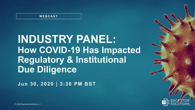 How COVID-19 Has Impacted Regulatory and Institutional Due Diligence