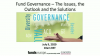 Fund Governance – The Issues, the Outlook and the Solutions