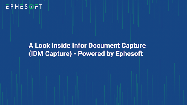 A Look Inside Infor Document Capture (IDM Capture) - Powered by Ephesoft
