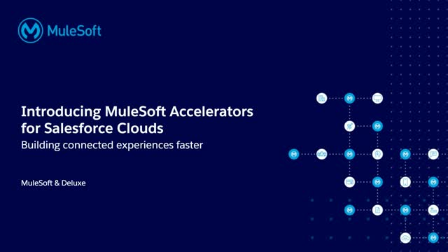 Introducing MuleSoft Accelerators for Salesforce Clouds