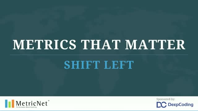 Metrics that Matter – The Metrics of Shift Left