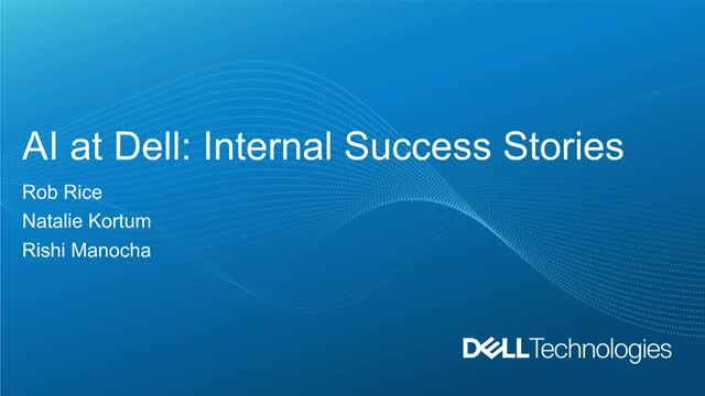 AI at Dell Technologies:  Internal Success Stories