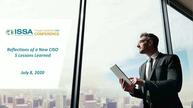ISSA Thought Leadership Series: Reflections of a New CISO: 5 Lessons Learned.