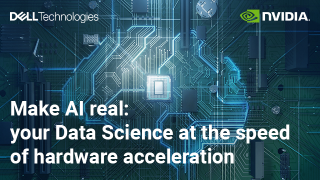 Make AI real: your Data Science at the speed of hardware acceleration