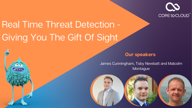 Real -Time Threat Detection - Giving You The Gift Of Sight