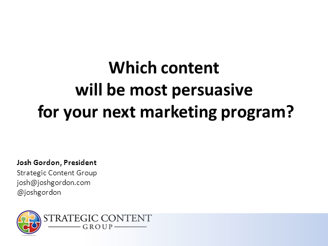 Which content will be most persuasive for your next marketing program?