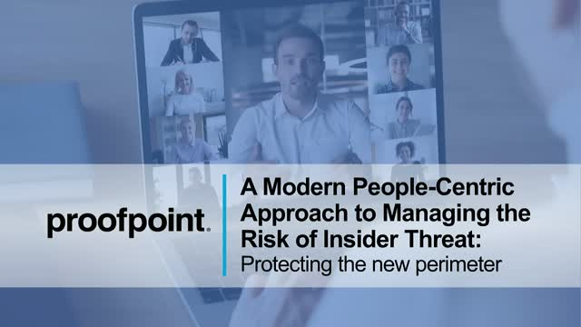 A Modern People-Centric Approach to Managing the Risk of Insider Threats