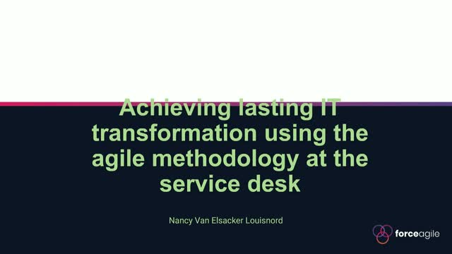 Achieving IT Transformation Using Agile Methodology at the Service Desk