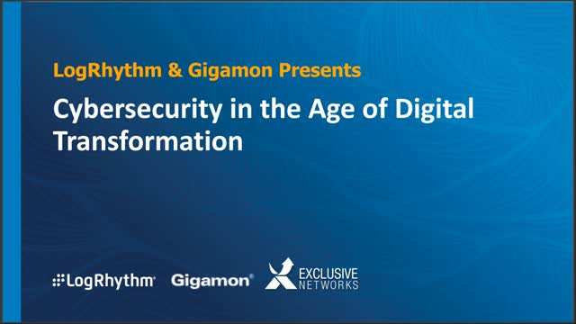 Cybersecurity in the Age of Digital Transformation with LogRhythm and Gigamon