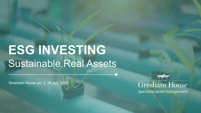 Gresham House plc - ESG Investing: Sustainable Real Assets