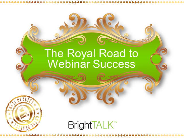 The Royal Road to Webinar Success