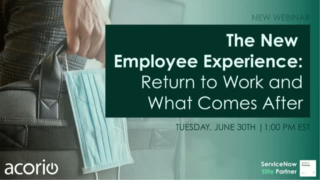 The New Employee Experience: Return to Work and What Comes After