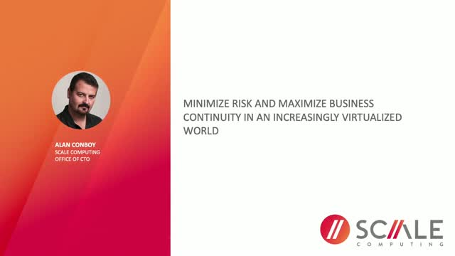 Minimize Risk & Maximize Business Continuity in an Increasing Virtualized World