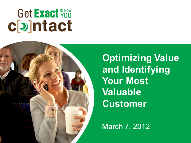 Optimizing Value and Identifying The Most Profitable Customer