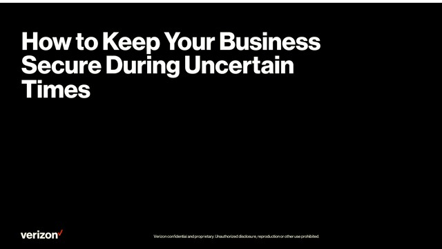 How to Keep Your Business Secure & Resilient During Uncertain Times