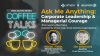 Ask Me Anything: Corporate Leadership and Managerial Courage