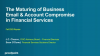 The Maturing of Business Email & Account Compromise in Financial Services