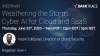 Weathering the Storm: Cyber AI for Cloud and SaaS