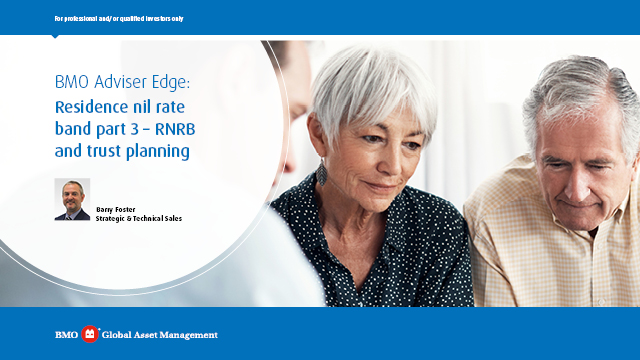 BMO Adviser Edge: Residence nil rate band part 3 - RNRB and trust planning