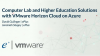 Computer Lab and Higher Education Solutions with VMware Horizon Cloud on Azure