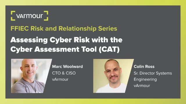 FFIEC Risk & Relationship Series: Assessing Risk with the Cyber Assessment Tool