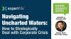 Navigating Uncharted Waters: How to strategically deal with corporate crisis
