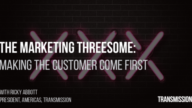 The Marketing Threesome – Making the Customer Come First