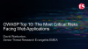 OWASP Top 10: The Most Critical Risks Facing Web Applications