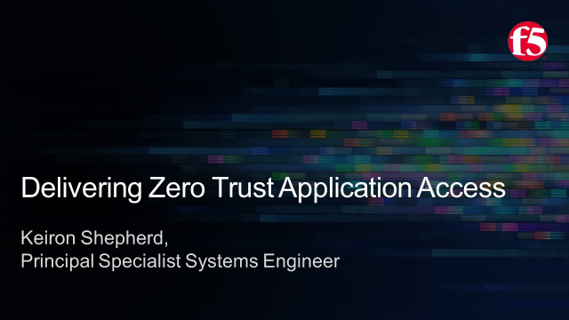 Delivering Zero Trust Application Access