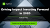Driving Impact Investing Forward in 2020