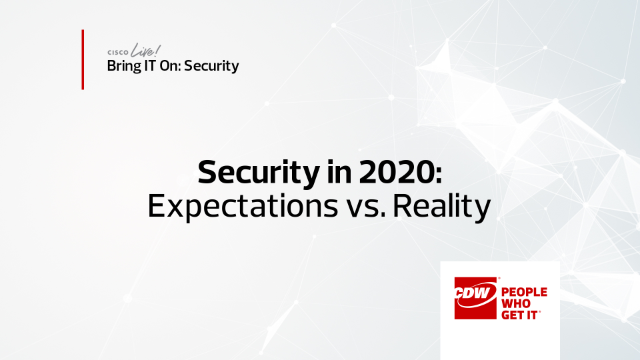 Bring IT On – Security in 2020: Expectations vs. Reality