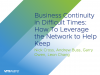 Business Continuity in Difficult Times: Leveraging the Network