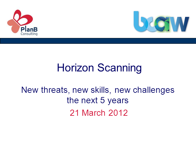 Horizon Scanning, new threats, new skills, new challenges the next 5 years