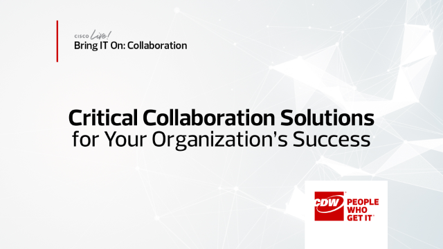 Bring IT On – Critical Collaboration Solutions for Your Organization's Success