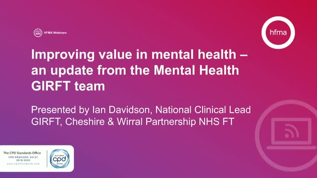 Improving value in mental health – an update from the Mental Health GIRFT team