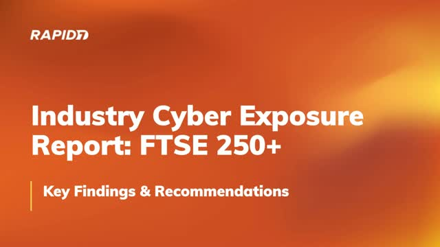 Industry Cyber Exposure Report: FTSE 250+