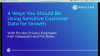 4 Ways You Should Be Using Sensitive Customer Data for Growth