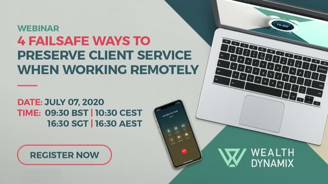 4 Ways Wealth Managers Can Preserve Client Service When Remote Working