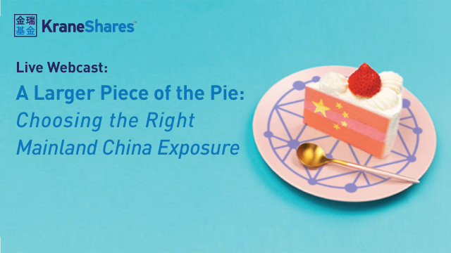 A Larger Piece of the Pie: Choosing the Right Mainland China Exposure