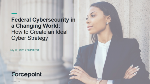 Federal Cybersecurity in a Changing World: How to Create an Ideal Cyber Strategy