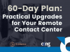 60-Day Plan: Practical Upgrades for Your Remote Contact Center