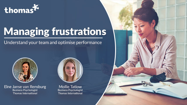 Managing Frustrations: Understand your team and optimise performance